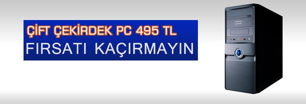 Çift Çekirdek Pc Fırsatı 495 TL